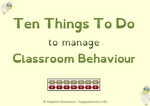 Ten Things To Do To Manage Classroom Behaviour